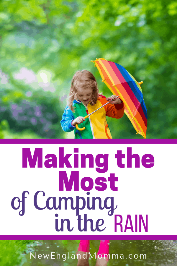 Camping in the rain can be done! With a little planning ahead for the weather, you and your family can still have an awesome time making memories outdoors!#camping #campingtips #campingintherain #Camp #CampPlanning